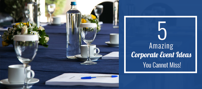 5 corporate event ideas