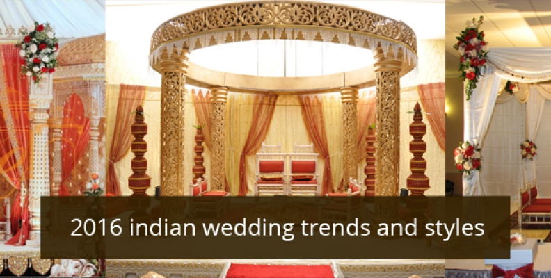 Four Best Indian Theme Wedding Styles for – 2016