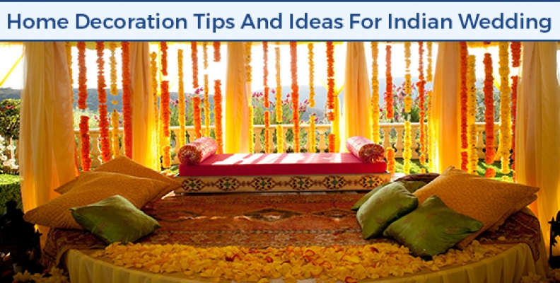 Home Decoration Tips & Ideas For Indian Wedding