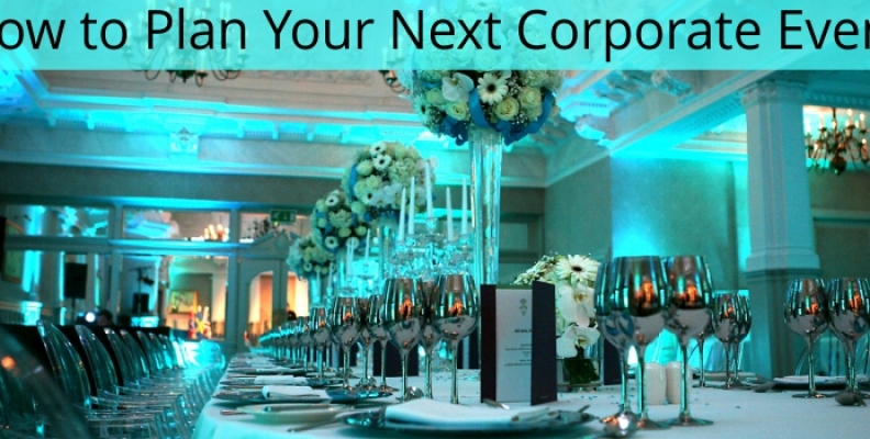 HOW TO PLAN YOUR NEXT CORPORATE EVENT
