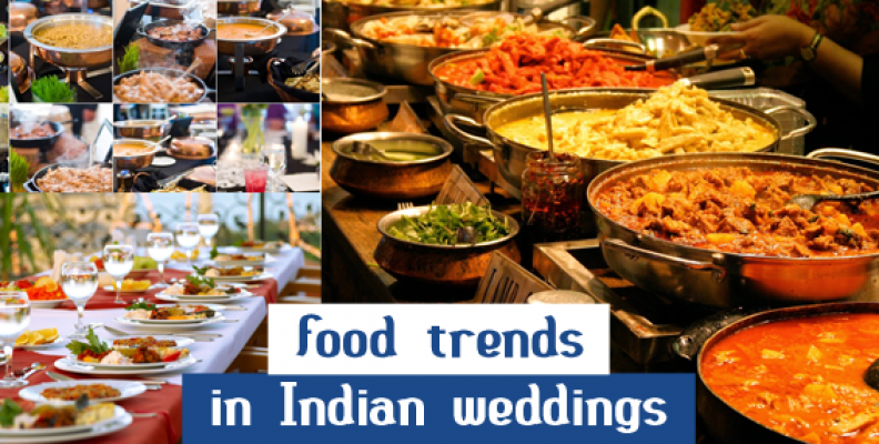 Latest food trends in Indian weddings
