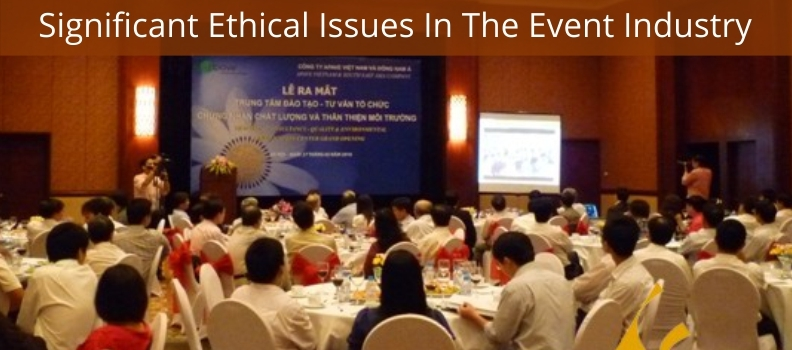 SIGNIFICANT ETHICAL ISSUES IN THE EVENT INDUSTRY