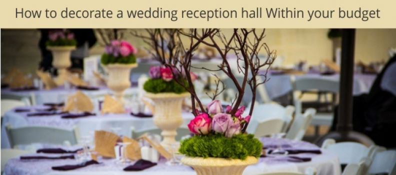 How to decorate a wedding reception hall on your budget