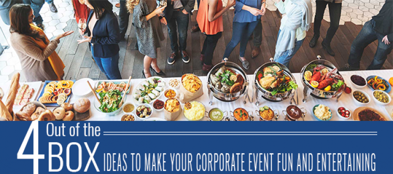 4 Out of the Box Ideas to Make Your Corporate Event Fun and Entertaining