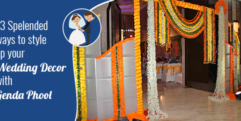 """13 Spelended ways to style up your wedding decor with Genda Phool"""""""