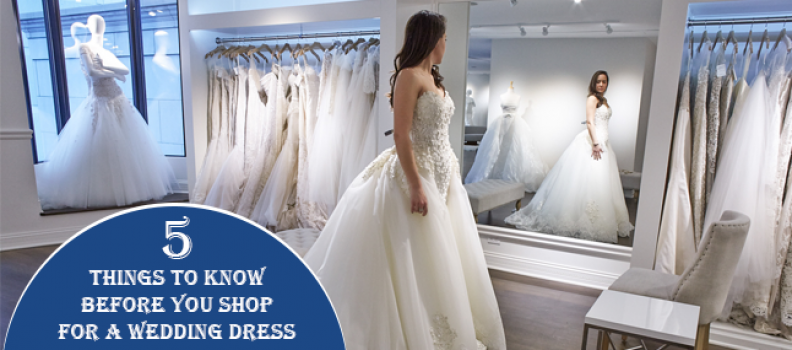 5 Things to Know Before You Shop for a Wedding Dress