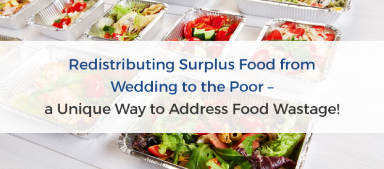 Unique Idea To Curb Food Wastage : Taking From The Wedding and Giving To The Poor