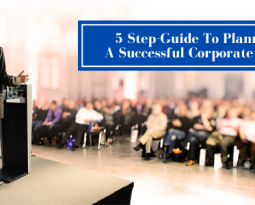 5 Step-Guide To Planning A Successful Corporate Event