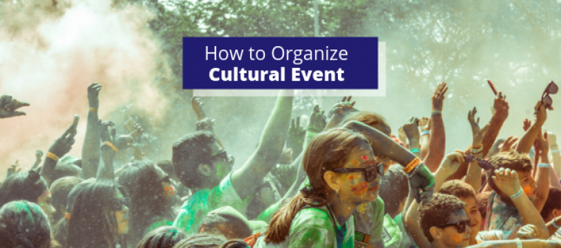 How to Organize Cultural Event? (Guide)