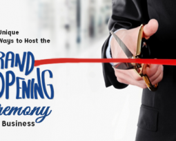 6 Unique Ways to Host the Grand Opening Ceremony of Your Business