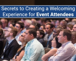 Secrets to Creating a Welcoming Experience for Event Attendees