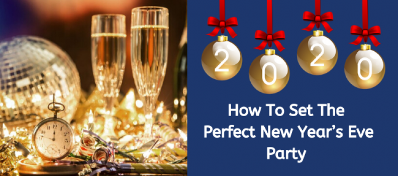 How To Set The Perfect New Year's Eve Party