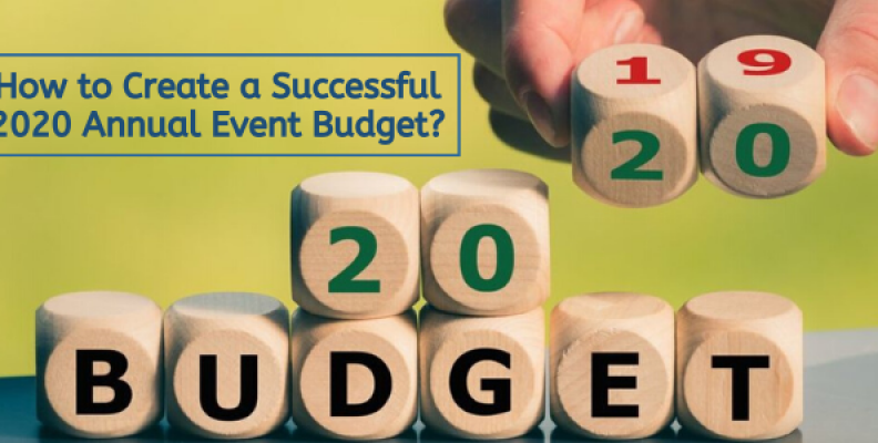 How to Create a Successful 2020 Annual Event Budget?