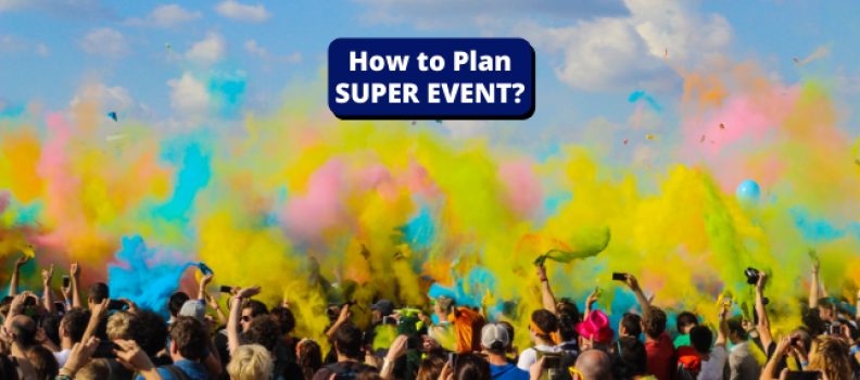 How to Plan a Super Event?