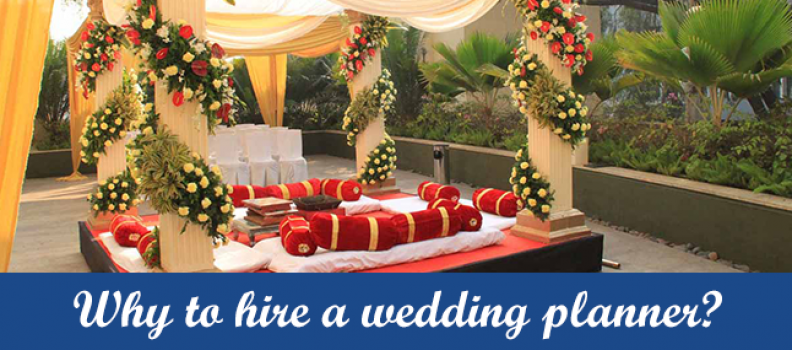 Why to hire a wedding planner?